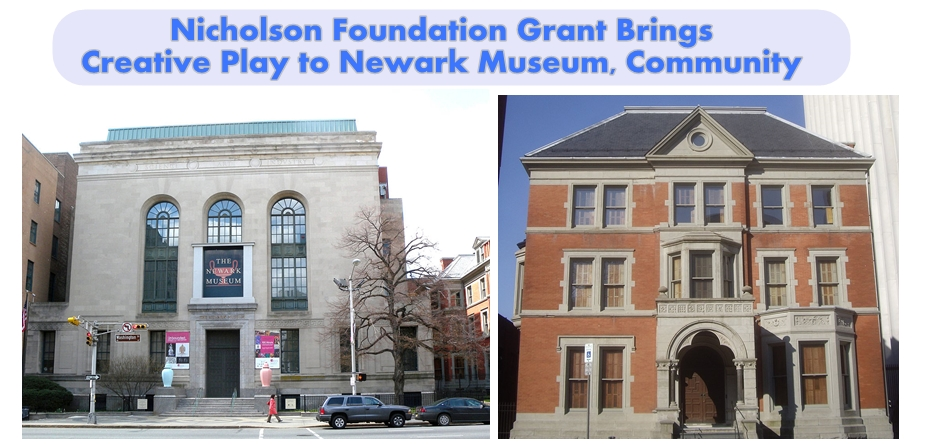 Nicholson Foundation Grant Brings Creative Play to Newark Museum, Community
