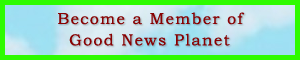 Become a Member of Good News Planet