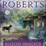 Blood Magick (Cousins O'Dwyer) by Nora Roberts