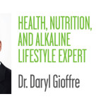 Health, Nutrition & Alkaline Lifestyle Expert Dr. Daryl Gioffre
