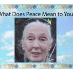 What's Peace for Dr. Jane Goodall