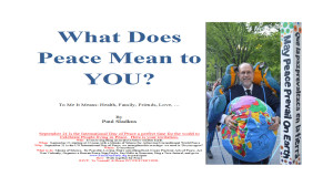 E-Book & Video – What Does Peace Mean To You? The Book and see our Peace Day Sizzle Reel, Please go to www.peacedayparty.org and participate, thanks!! Click here for Print and Video
