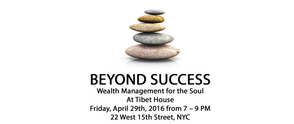 Tonight – Beyond Success at Tibet House NYC