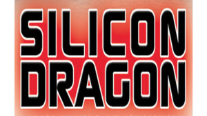 Silicon Dragon, LA 2017, Video and Podcast are Here…