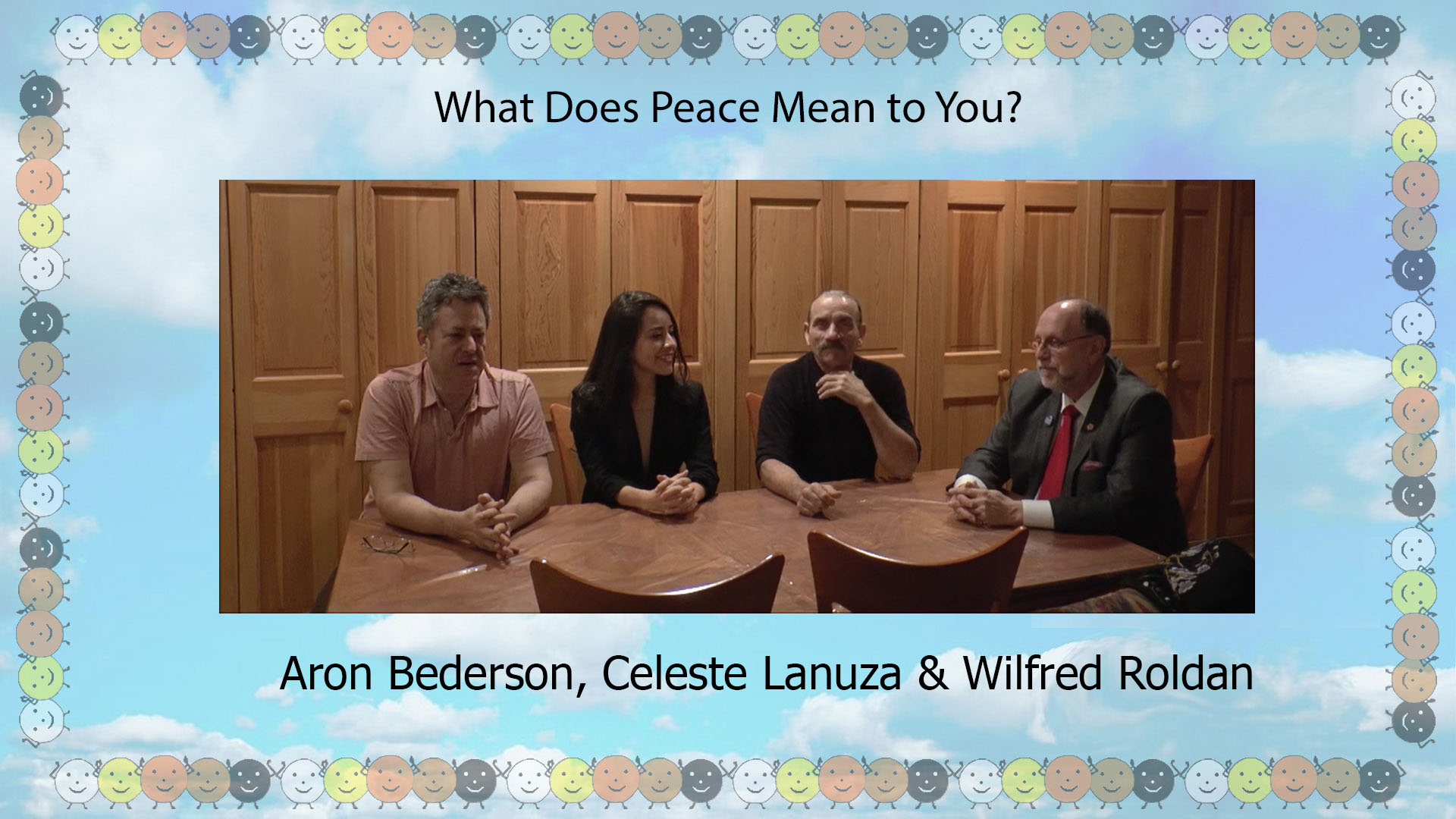 What Peace Means to Aron Bederson, Celeste Lanuza and Wilfred Roldan.
