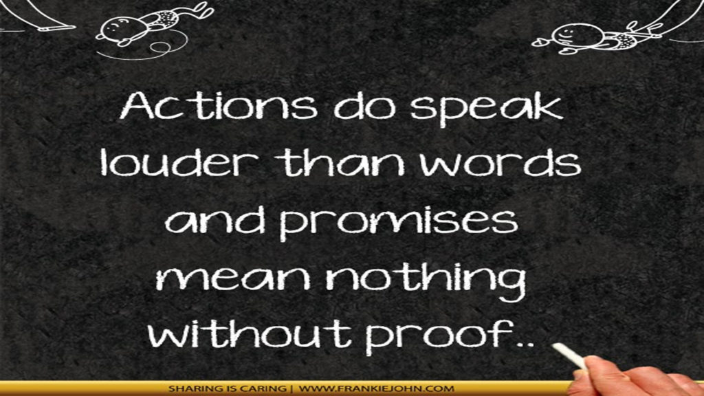 Your Words Mean Nothing When Your Actions Are Opposite The: Thought For The Day...