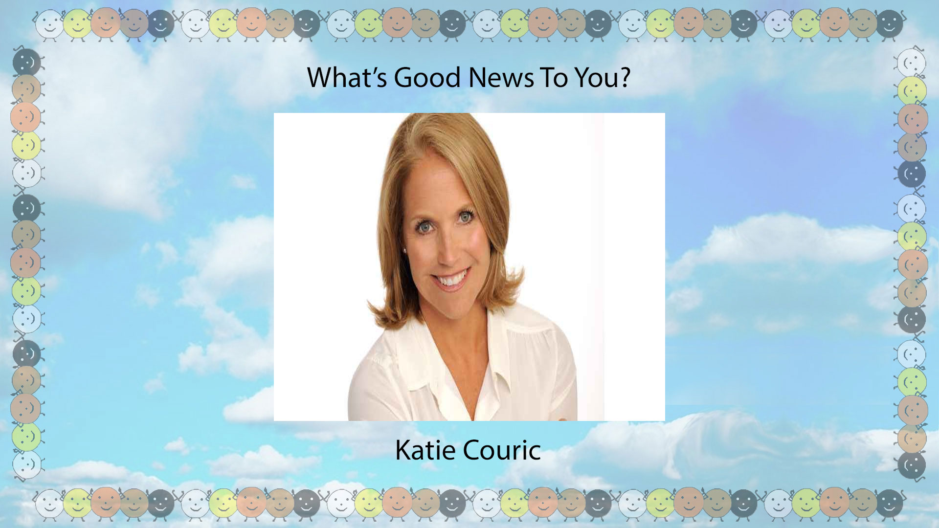 What Good News to You, Katie Couric? – Click Here for Video & Podcast…