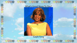 What Good News to You, Gayle King? – Click Here for Video & Podcast…